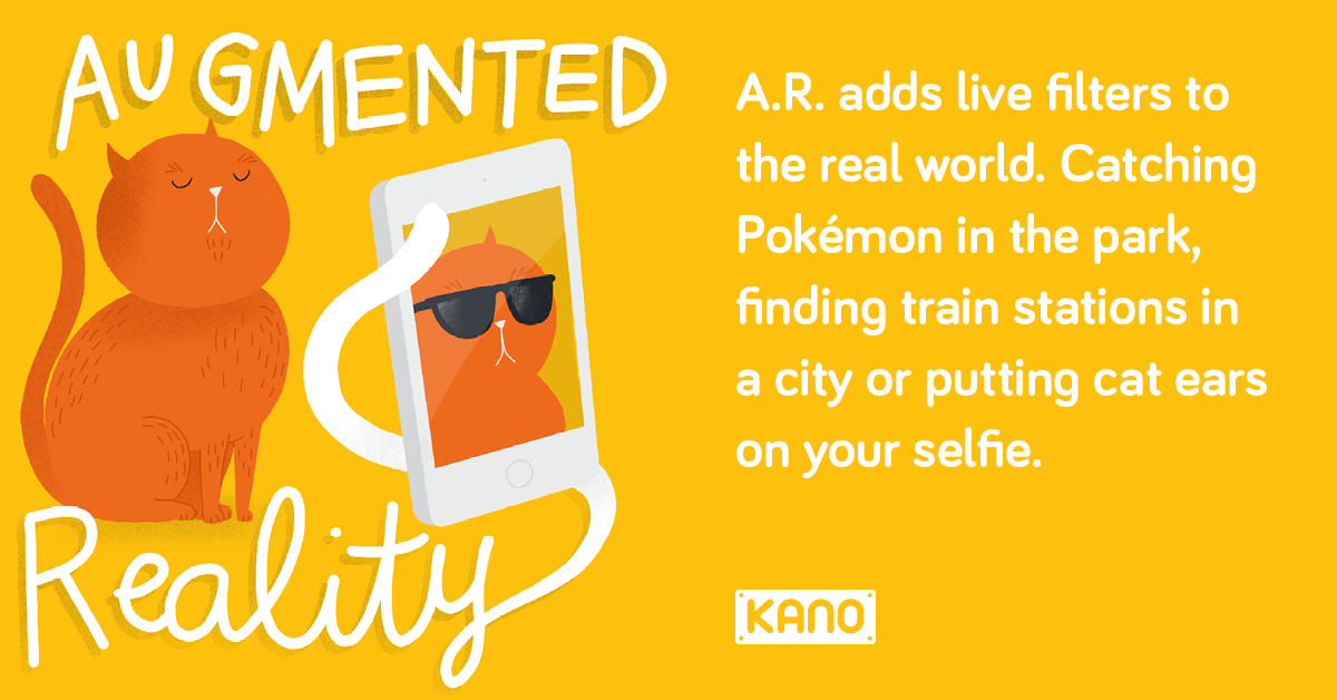 Augmented Reality - A.R adds live filters to the real world. Catching Pokémon in the park, finding train stations in a city or putting cat ears on your selfie.
